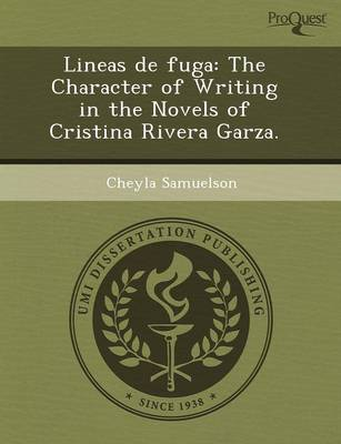 Lineas de Fuga: The Character of Writing in the Novels of Cristina Rivera Garza
