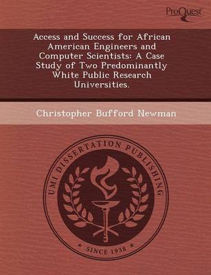 Access and Success for African American Engineers and Computer Scientists: A Case Study of Two Predominantly White Public Research Universities