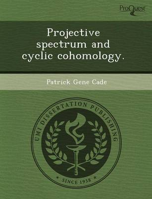 Projective Spectrum and Cyclic Cohomology