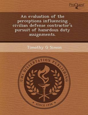 An Evaluation of the Perceptions Influencing Civilian Defense Contractor's Pursuit of Hazardous Duty Assignments