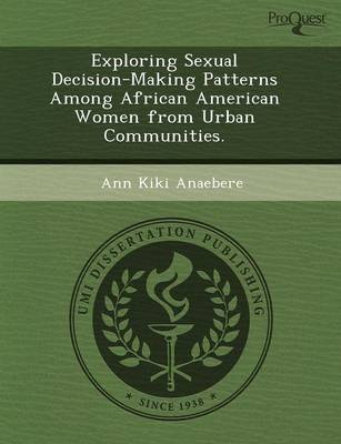 Exploring Sexual Decision-Making Patterns Among African American Women from Urban Communities
