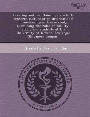 Creating and Maintaining a Student-Centered Culture at an International Branch Campus: A Case Study Examining the Roles of Faculty