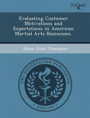 Evaluating Customer Motivations and Expectations in American Martial Arts Businesses