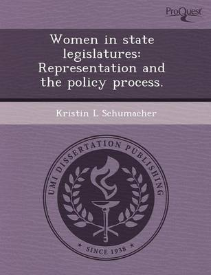 Women in State Legislatures: Representation and the Policy Process