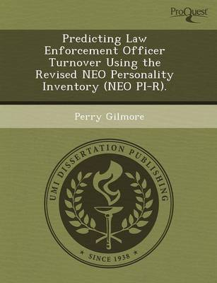 Predicting Law Enforcement Officer Turnover Using the Revised Neo Personality Inventory (Neo Pi-R)