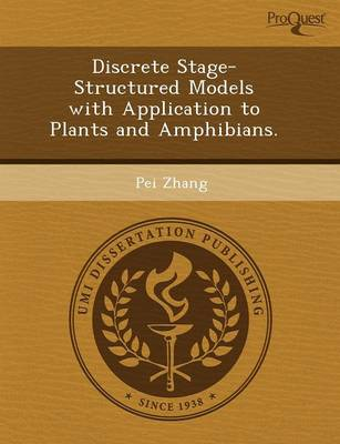 Discrete Stage-Structured Models with Application to Plants and Amphibians