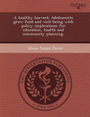 A Healthy Harvest: Adolescents Grow Food and Well-Being with Policy Implications for Education