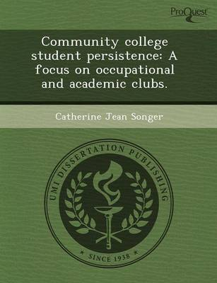 Community College Student Persistence: A Focus on Occupational and Academic Clubs
