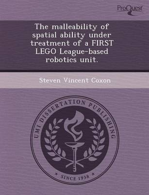 The Malleability of Spatial Ability Under Treatment of a First Lego League-Based Robotics Unit
