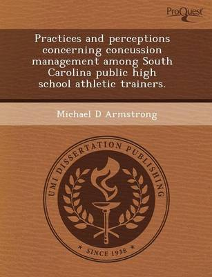 Practices and Perceptions Concerning Concussion Management Among South Carolina Public High School Athletic Trainers