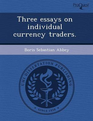 Three Essays on Individual Currency Traders