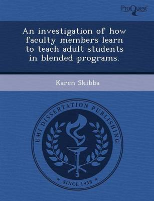 An Investigation of How Faculty Members Learn to Teach Adult Students in Blended Programs