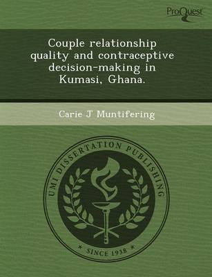 Couple Relationship Quality and Contraceptive Decision-Making in Kumasi