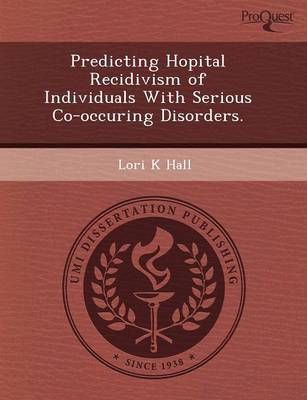Predicting Hopital Recidivism of Individuals with Serious Co-Occuring Disorders