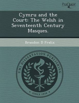 Cymru and the Court: The Welsh in Seventeenth Century Masques