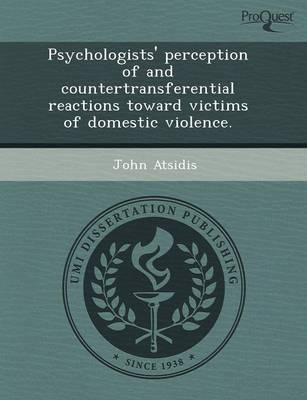Psychologists' Perception of and Countertransferential Reactions Toward Victims of Domestic Violence