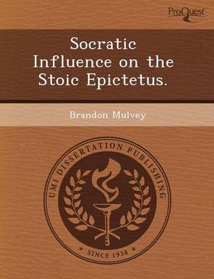 Socratic Influence on the Stoic Epictetus