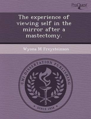 The Experience of Viewing Self in the Mirror After a Mastectomy