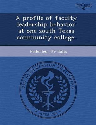 A Profile of Faculty Leadership Behavior at One South Texas Community College