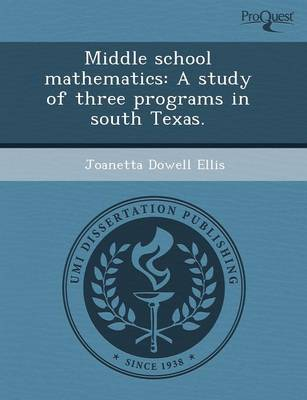 Middle School Mathematics: A Study of Three Programs in South Texas