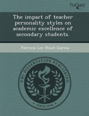 The Impact of Teacher Personality Styles on Academic Excellence of Secondary Students