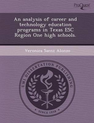 An Analysis of Career and Technology Education Programs in Texas Esc Region One High Schools