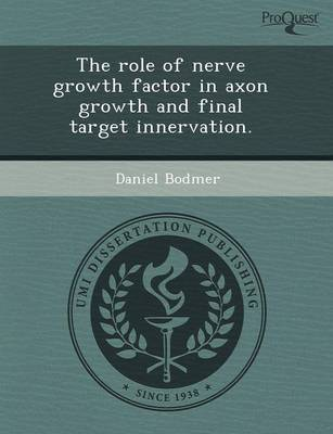 The Role of Nerve Growth Factor in Axon Growth and Final Target Innervation
