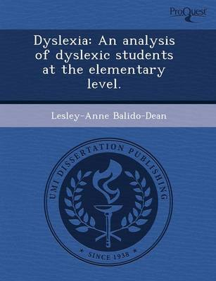 Dyslexia: An Analysis of Dyslexic Students at the Elementary Level