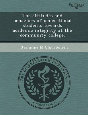 The Attitudes and Behaviors of Generational Students Towards Academic Integrity at the Community College