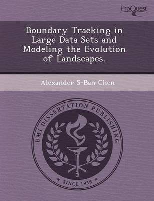 Boundary Tracking in Large Data Sets and Modeling the Evolution of Landscapes