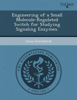 Engineering of a Small Molecule-Regulated Switch for Studying Signaling Enzymes