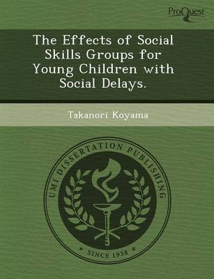 The Effects of Social Skills Groups for Young Children with Social Delays