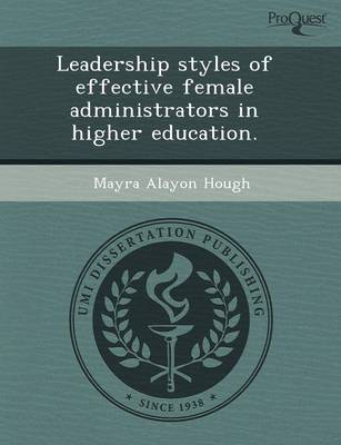 Leadership Styles of Effective Female Administrators in Higher Education