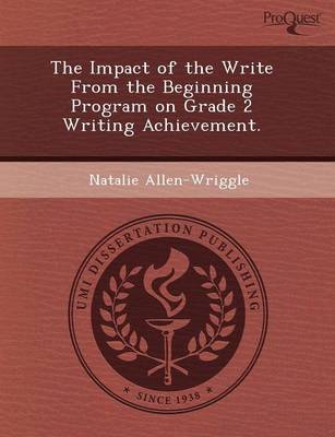 The Impact of the Write from the Beginning Program on Grade 2 Writing Achievement