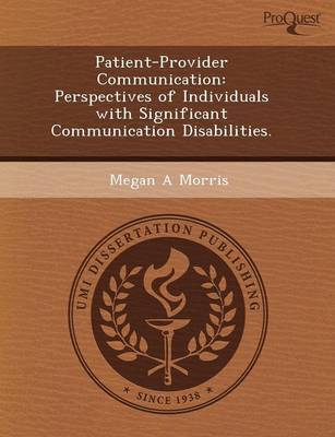 Patient-Provider Communication: Perspectives of Individuals with Significant Communication Disabilities