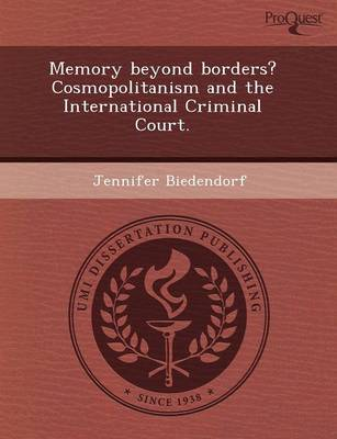 Memory Beyond Borders? Cosmopolitanism and the International Criminal Court