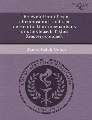 The Evolution of Sex Chromosomes and Sex Determination Mechanisms in Stickleback Fishes (Gasterosteidae)