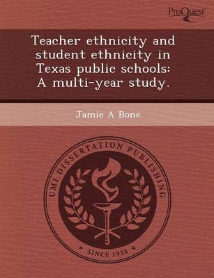 Teacher Ethnicity and Student Ethnicity in Texas Public Schools: A Multi-Year Study