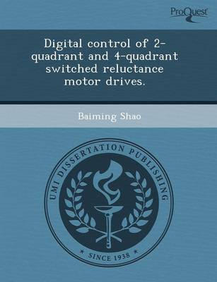 Digital Control of 2-Quadrant and 4-Quadrant Switched Reluctance Motor Drives