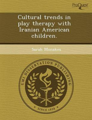 Cultural Trends in Play Therapy with Iranian American Children