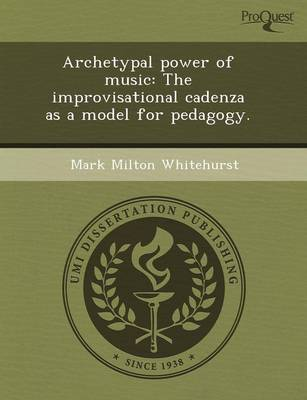 Archetypal Power of Music: The Improvisational Cadenza as a Model for Pedagogy