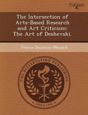 The Intersection of Arts-Based Research and Art Criticism: The Art of Deshevski