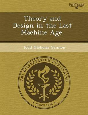 Theory and Design in the Last Machine Age