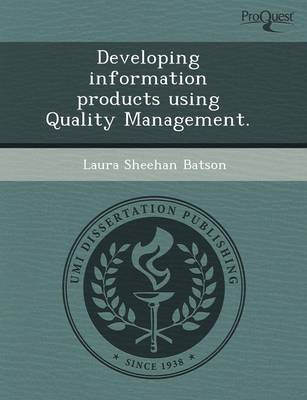 Developing Information Products Using Quality Management
