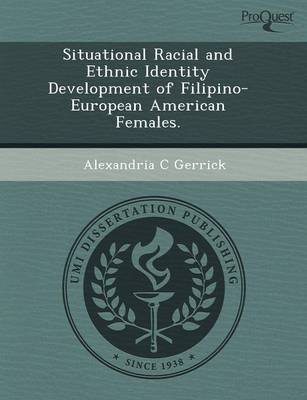 Situational Racial and Ethnic Identity Development of Filipino-European American Females
