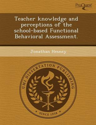 Teacher Knowledge and Perceptions of the School-Based Functional Behavioral Assessment