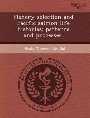 Fishery Selection and Pacific Salmon Life Histories: Patterns and Processes