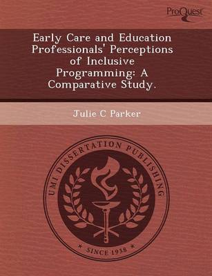 Early Care and Education Professionals' Perceptions of Inclusive Programming: A Comparative Study