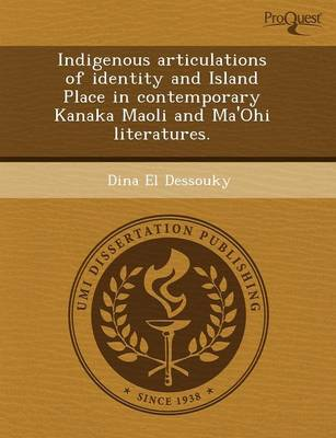 Indigenous Articulations of Identity and Island Place in Contemporary Kanaka Maoli and Ma'ohi Literatures