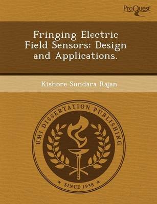 Fringing Electric Field Sensors: Design and Applications